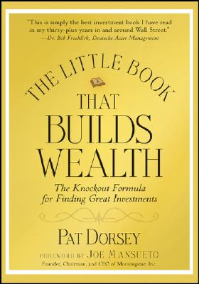 The Little Book That Builds Wealth By Dorsey, Pat