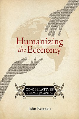 Humanizing the Economy By Restakis, John