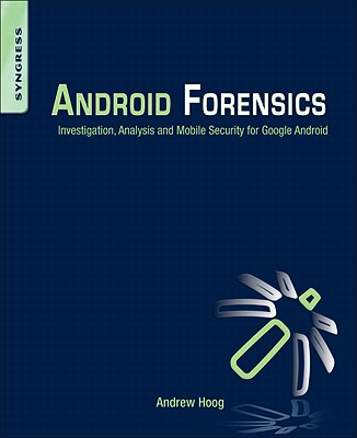 Android Forensics By Hoog, Andrew